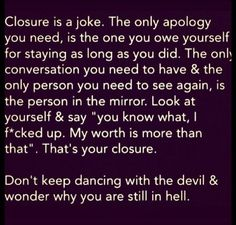 Don't Keep Dancing with the devil and wonder why you still are in Hell.