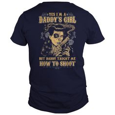 Daddy Taught Me How To Shoot. Daddy's Girl #gift #ideas #Popular #Everything #Videos #Shop #Animals #pets #Architecture #Art #Cars #motorcycles #Celebrities #DIY #crafts #Design #Education #Entertainment #Food #drink #Gardening #Geek #Hair #beauty #Health #fitness #History #Holidays #events #Home decor #Humor #Illustrations #posters #Kids #parenting #Men #Outdoors #Photography #Products #Quotes #Science #nature #Sports #Tattoos #Technology #Travel #Weddings #Women