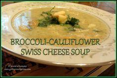 Broccoli-Cauliflower Swiss Cheese Soup: On the Menu Monday - Got My Reservations