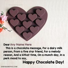A new and romantic way to wish Chocolate Day to the loved one. Get Happy Chocolate Day Quotes with name of your love. Make feel them extra special. Happy Chocolate Day Images, Chocolate Quotes, Valentine Day Cards, Valentines, Happy Propose Day, Snap Quotes, New Cake, Get Happy, Best Friend Quotes
