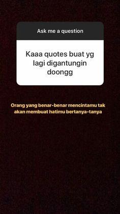 Quotes Rindu, Quotes Lucu, Cinta Quotes, Quotes Galau, Story Quotes, Tumblr Quotes, Text Quotes, Mood Quotes, People Quotes