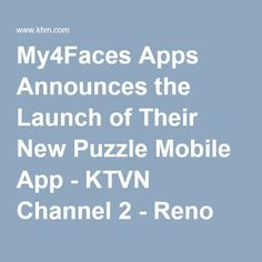 My4Faces Apps Announces the Launch of Their New Puzzle Mobile App - KTVN Channel 2 - Reno Tahoe Sparks News, Weather, Video