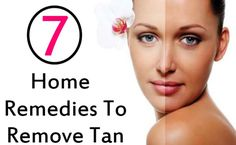 7 Incredible Home Remedies To Remove Tan Permanently