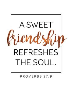 A sweet friendship refreshes the soul. Proverbs 27:9  It's a beautiful thing to experience God's love through another christian friend. It brings new perspective, it reminds us how we should treat others and it encourages us to spread that love onto the ones that cross our path. #tagafriend