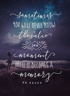 """Gorgeous handwritten quote made with the The Blooming Elegant Font Trio. """"Sometimes You Will Never Know The Value Of A Moment Until It Becomes A Memory."""" – Dr. Seuss"""