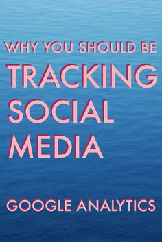 Why You Should Be Tracking Social Media in Google Analytics - Eleven + West Blog