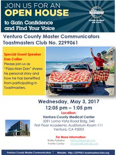 Gain confidence and find your voice like PizzaMan Dan! Dan will be the special guest speaker at the upcoming open house Toastmasters event. He will share his personal story and discuss the benefits of participating in Toastmasters. Join Dan at the time and place below. #PizzaManDans  Wednesday, May 3rd 2017 | 12:05pm – 1:05pm Ventura County Medical Center – 3291 Loma Vista Road Bldg. 340 First Floor Academic Auditorium Room 111 Ventura, CA 93003