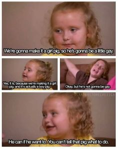 and I thought Here Comes Honey Boo Boo was just a bunch of backwards hicks?