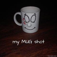 my MUG shot Mug Shots, Mugs, Tableware, Pictures, Photos, Dinnerware, Tumbler, Dishes, Mug