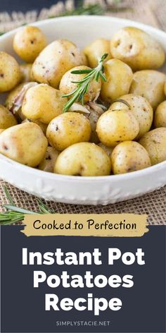 Instant Pot Potatoes - The Instant Pot is a modern pressure cooker that will cook your meals in a fraction of the time. Try my Instant Pot potatoes recipe for tender and buttery potatoes every time.