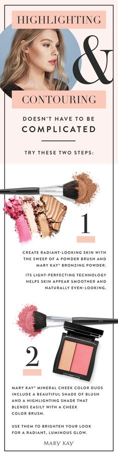 Every girl's guide to contouring and highlighting! Anyone can be ready for her close-up — or photo op — with makeup essentials from Mary Kay.