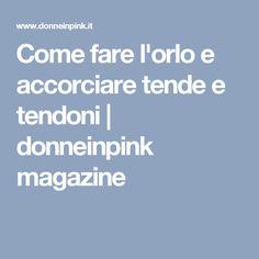 Come fare l'orlo e accorciare tende e tendoni | donneinpink magazine