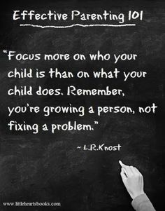 Amazing Quotes – 32 Pics Effective parenting 101 focus more on who your child is. Amazing Quotes, Great Quotes, Quotes To Live By, Me Quotes, Inspirational Quotes, Motivational Quotes, Child Quotes, Parenting Advice, Kids And Parenting