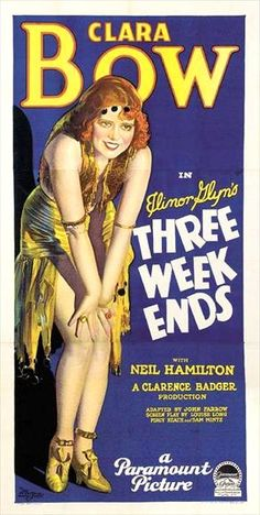Three Week Ends (1929) Director: Clarence Badger Star: Clara Bow Comedy B&W Silent ~ A sexy young nightclub singer sets her sights on a young man she believes to be a millionaire playboy, although he is in reality only an insurance agent. Three Weekends is considered a lost film, with only fragments surviving in the UCLA Film and Television Archive.