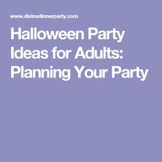 Halloween Party Ideas for Adults: Planning Your Party