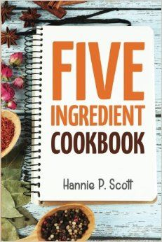 Authentic recipes from malaysia pdf cookbooks pinterest recipes 5 ingredient cookbook easy recipes in 5 or less ingredients quick and easy cooking series forumfinder Choice Image