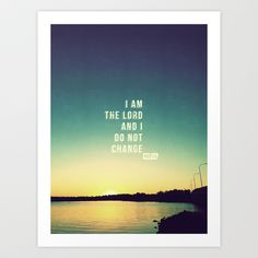 I Am the Lord I do Not Change Art Print by Pocket Fuel - $17.95