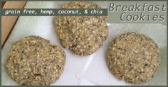 These cookies are grain free, and made with hemp seeds, chia, coconut, and coconut flour. They are the perfect breakfast, and are even more amazing toasted!