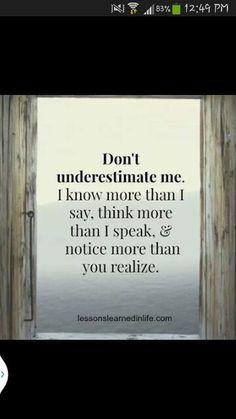 Don't underestimate me....