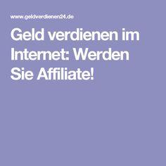 Geld verdienen im Internet: Werden Sie Affiliate!