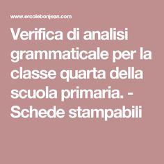 Verifica di analisi grammaticale per la classe quarta della scuola primaria. - Schede stampabili