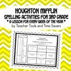 ** Great for Homework or Literacy Centers / Stations!**  Variety of 30 activities!   Houghton Mifflin 3rd Grade Spelling Activities for the Whole Year!... Only $9