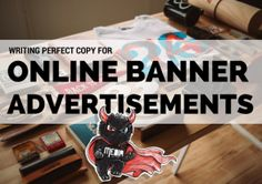 How to Write a Perfect Copy for Online Banner Advertisements?