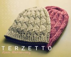 Terzetto Knit Hat Pattern: ~170 yards Worsted Weight Yarn; 4mm & 5mm 16″ circular needles; 5mm double-pointed needles to fit average adult head, up to 24″. Directions included for altering the size.
