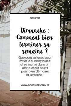 PASSER UN BON DIMANCHE POUR BIEN DÉMARRER LA SEMAINE – Good Vibes Only Self Motivation, Are You Happy, Personal Development, I Feel Good, Life Is Good, Health And Wellness, Health Fitness, Good Vibes Only, Good Habits
