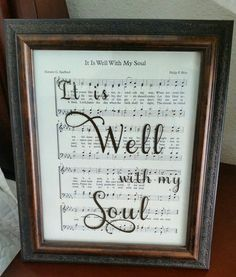 Beautiful 12x10 (actual frame) picture frame, with vinyl  It is Well With my Soul saying on glass, and sheet music background. On of my all
