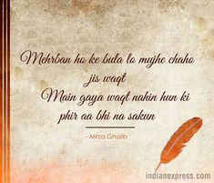 If you love the Urdu language then there is no way you have not chanced upon Mirza Ghalib's poems. Hailed as one of the finest Urdu poets, his poems capture the pathos of love and continue to remain relevant. Mirza Ghalib Quotes, Mirza Ghalib Shayari, Urdu Shayari Ghalib, Poetry Quotes, Hindi Quotes, Quotations, Hafiz Quotes, Shyari Quotes, Lyric Quotes