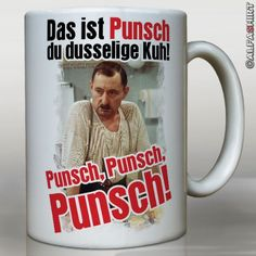 Alfred Tetzlaff Silvesterpunsch - Das ist Punsch du dusselige Kuh! Punsch, Punsch, Punsch! Zitat Ekel Kult Spruch Silvester Punsch Party - Ein Herz und eine Seele - Tasse Kaffee Becher #10636 - http://www.1pic4u.com/blog/2014/09/27/alfred-tetzlaff-silvesterpunsch-das-ist-punsch-du-dusselige-kuh-punsch-punsch-punsch-zitat-ekel-kult-spruch-silvester-punsch-party-ein-herz-und-eine-seele-tasse-kaffee-becher-10636/
