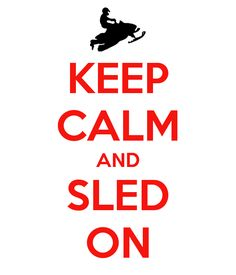 KEEP CALM AND SLED ON http://www.route3amotorsports.com/index.htm https://www.facebook.com/pages/ROUTE-3A-MOTORS-INC/290210343793?ref=hl OPEN 7 DAYS A WEEK 978-251-4440