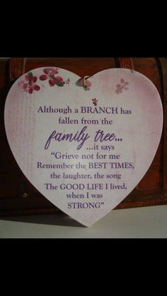 Yes so true a branch has fallen from our family tree miss you Daddy on this christmas in 2017 forget you not we will all ways love you.