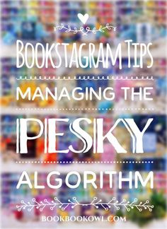 Bookstagram Tips – Managing the pesky 'algorithm' Book Instagram, Instagram Story Ideas, Instagram Tips, Writing A Book Review, Book Review Blogs, Book Blogs, Online Book Club, Little Library, Book Launch