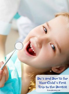 As a parent, you want your child's first dental appointment to be smooth, and the only way to ensure that happens is to prepare for it ahead of time. When planning your child's first trip to the dentist, here are the do's and don'ts you should follow.