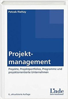 Projektmanagement: Leitfaden zum Management von Projekten - Gerold Patzak, Günter Rattay - Amazon.de: Bücher Portfolio, Project Management, Things To Do, Projects