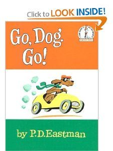 Go, Dog, Go! By P.D. Eastman Level E A book about dogs who end up at a dog party. Could be used simply for practice for beginning readers or could even use to display descriptive words and colors.