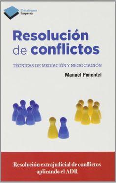 Resolucion De Conflictos: 1 (Actual) de Manuel Pimentel Siles http://www.amazon.es/dp/8415880510/ref=cm_sw_r_pi_dp_uNanvb0PCMM2D