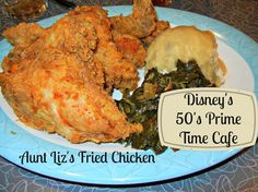 Aunt Liz's Fried Chicken - 50's Prime Time Cafe Menu at Disney's Hollywood Studios #DisneyDining #WaltDisneyWorld