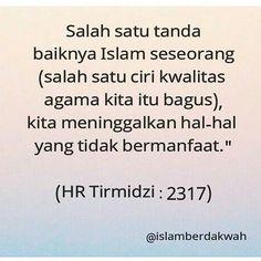 """islamberdakwah _ Salah satu tanda baiknya Islam seseorang (salah satu ciri kwalitas agama kita itu bagus) kita meninggalkan hal-hal yang tidak bermanfaat."""" (HR Tirmidzi nomor 2317)"""