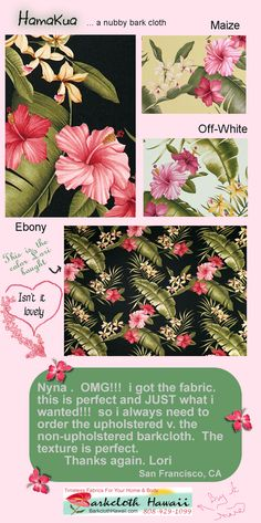 Loved this compliment from Lori sid about our Hamakua Ebony from BarkclothHawaii.com fabrics.