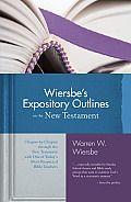 Wiersbe's Expository Outlines on the New Testament by Warren W. Wiersbe - Powell's Books