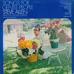 Steve Allen and the Gentle Players featuring Gabor Szabo and Hal Blaine - Songs for Gentle People Steve Allen, Weird And Wonderful, Better Homes, Cover Art, Album Covers, Albums, Religion, San, Music