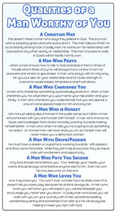 Qualities of a Godly Man- I wish I knew all of this before my marriage and especially after my divorce. I should have treasured what I had instead of being selfish in my addiction and lost a good man.