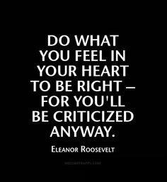 Thanks Eleanor Roosevelt, you were a wise lady! Favorite Quotes, Best Quotes, Love Quotes, What Do You Feel, How Are You Feeling, Positive Quotes For Women, Inspirational Verses, Inspiring Quotes, Love Truths