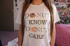 Dnut know Dnut care