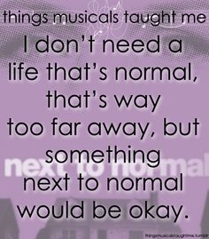 Next to Normal- things musicals taught me