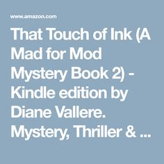 That Touch of Ink (A Mad for Mod Mystery Book 2) - Kindle edition by Diane Vallere. Mystery, Thriller & Suspense Kindle eBooks @ Amazon.com.