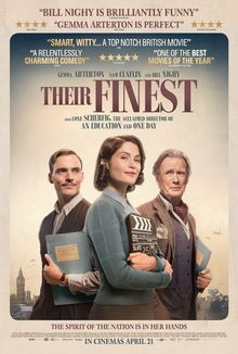 Their Finest (2017 dir. By Lone Scherfig)-In 1940, a married woman (Gemma Arterton) and a screenwriter (Sam Claflin) develop a growing attraction while working together on a propaganda film about the evacuation of Allied troops from Dunkirk, France.